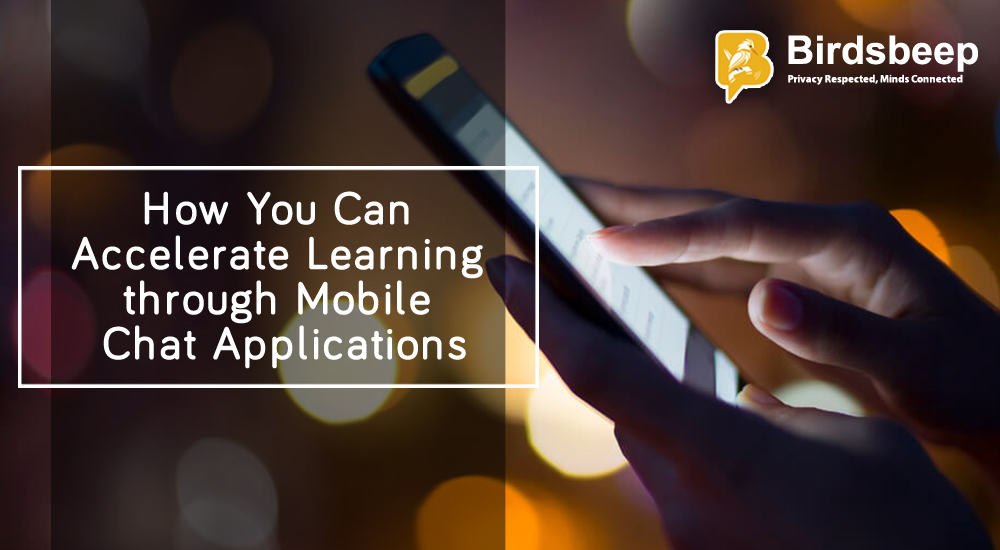 How You Can Accelerate Learning through Mobile Chat Applications